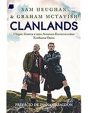 Clanlands: Uísque, Guerra E Uma Aventura Escocesa Como Nenhuma Outra.