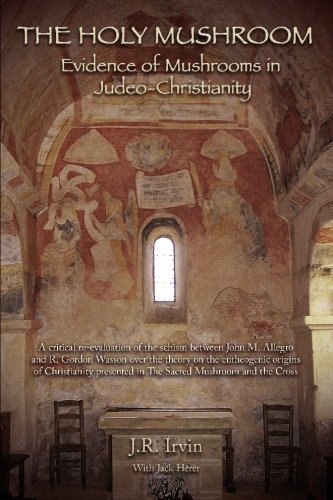 Download The Holy Mushroom: Evidence of Mushrooms in Judeo-Christianity: (Color Edition) pdf epub