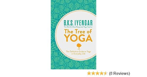 The Tree of Yoga: B K S Iyengar: 9780007921270: Amazon.com ...
