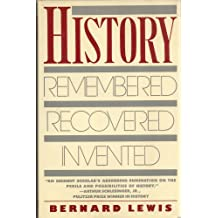 History: Remembered, Recovered, Invented