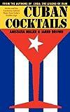 Cuban Cocktails, Jared McDaniel Brown and Anistatia Renard Miller, 1907434100