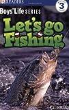 DK Readers: Boys' Life Series: Let's Go Fishing
