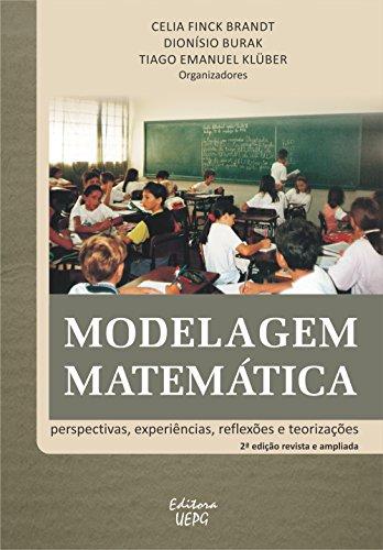 Modelagem Matemática: perspectivas, experiências, reflexões e teorizações (Portuguese Edition)