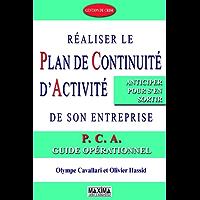 Réaliser le plan de continuité d'activité de son entreprise: P.C.A. - Guide opérationnel