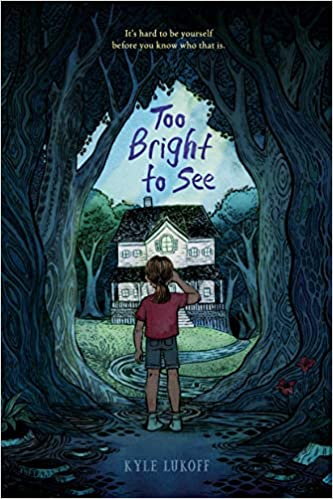 Too Bright to See: Lukoff, Kyle: 9780593111154: Amazon.com: Books