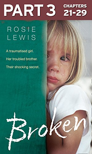 Broken: Part 3 of 3: A traumatised girl. Her troubled brother. Their shocking secret.