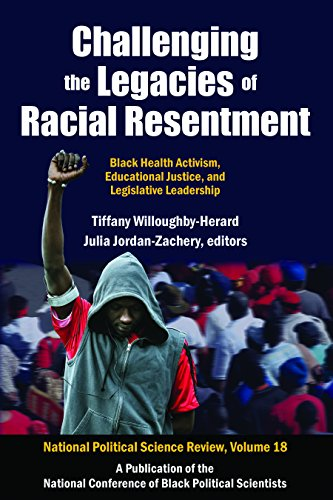 Challenging the Legacies of Racial Resentment: Black Health Activism, Educational Justice, and Legislative Leadership (National Political Science Review)