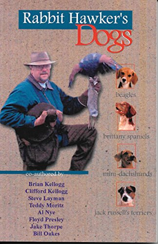Rabbit Hawker's Dogs: Dogs for the Bush (The Falconer's for sale  Delivered anywhere in USA