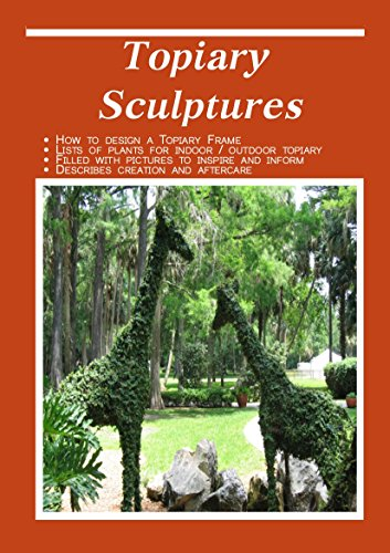 Topiary Sculptures: The Art of Creating Living (Topiary Sculpture)