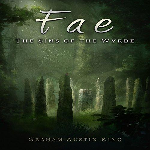 Fae: The Sins of the Wyrde: The Riven Wyrde Saga, Book 3