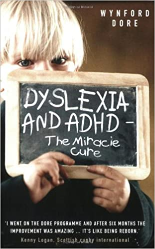 dyslexia and adhd the miracle cure wynford dore 9781844545124