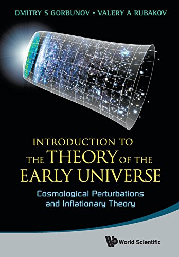 INTRODUCTION TO THE THEORY OF THE EARLY UNIVERSE: COSMOLOGICAL PERTURBATIONS AND INFLATIONARY THEORY