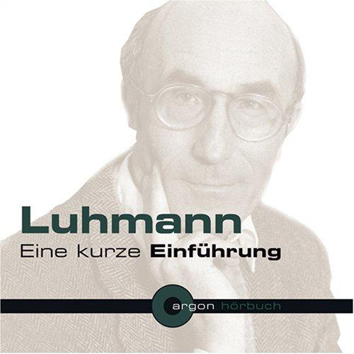 Luhmann. Eine kurze Einführung (1 CD)