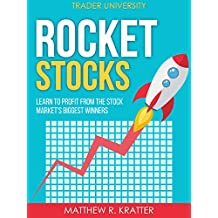 Rocket Stocks: Learn to Profit from the Stock Market's Biggest Winners