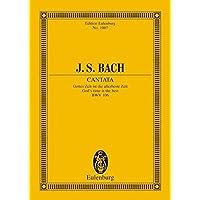 Kantate Nr. 106: Gottes Zeit ist die allerbeste Zeit. BWV 106. 4 Solostimmen, Chor und Kammerorchester. Studienpartitur. (Eulenburg Studienpartituren)