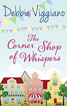 The Corner Shop of Whispers by [Viggiano, Debbie]