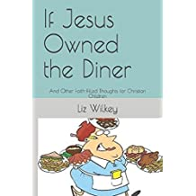 If Jesus Owned the Diner: And Other Faith-filled Thoughts for Christian Children (Poems from The Pew)