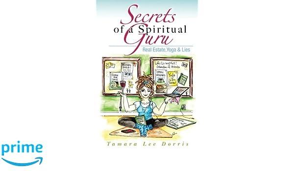 Secrets of a Spiritual Guru: Real Estate, Yoga & Lies ...