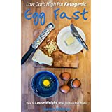 LCHF Keto EGG FAST: How to Lose Weight when nothing else works