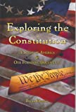 Exploring the Constitution : A Study of America and Our Founding Documents, Brian Harris, 0989286509