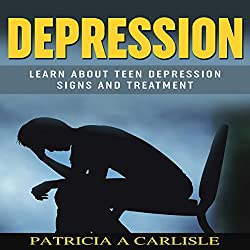 Depression: Learn About Teen Depression Signs and Treatment