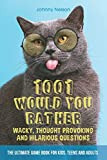 1001 Would You Rather Wacky, Thought Provoking and