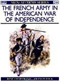The French Army in the American War of Independence (Men-at-Arms)
