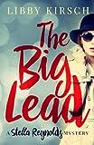 The Big Lead: A Stella Reynolds Cozy Mystery (Stella Reynolds Mystery) (Volume 1) by  Libby Kirsch in stock, buy online here