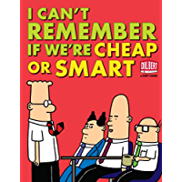I Can't Remember If We're Cheap or Smart (Dilbert Book 39)
