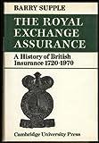 Royal Exchange Assurance, Supple, 0521072395