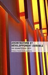 Architecture et développement durable : Un gigantesque défi