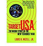 img - for [(Target U.S.A.: The Inside Story of the New Terrorist War )] [Author: Louis R. Mizell] [Apr-1998] book / textbook / text book