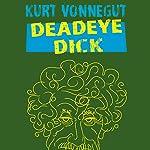Deadeye Dick | Kurt Vonnegut