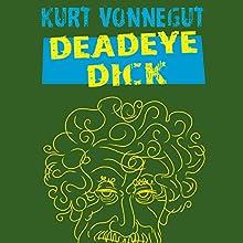 Deadeye Dick Audiobook by Kurt Vonnegut Narrated by Sean Runnette