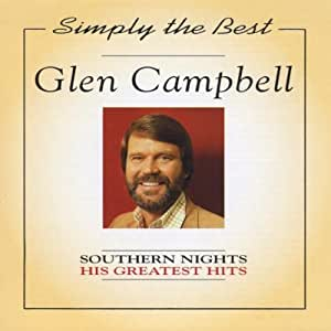 Glen Campbell Glen Campbell Southern Nights Greatest