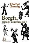 Borgia, comédie contemporaine par Gunzig