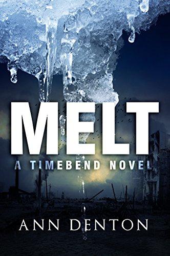 Melt: (A TimeBend Novel - Book One)