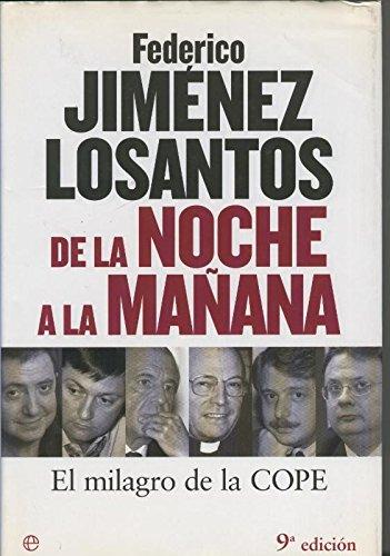 De la noche a la mañana: Amazon.es: Federico Jimenez Losantos: Libros