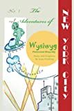 img - for The Adventures of WYSIWYG (Wissy-Wig): A child's first and fun introduction into space travel that provides a wonderful and fun story to delight and teach at the same time. (Volume 1) book / textbook / text book