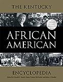 The Kentucky African American Encyclopedia (Thomas D. Clark Medallion Book)