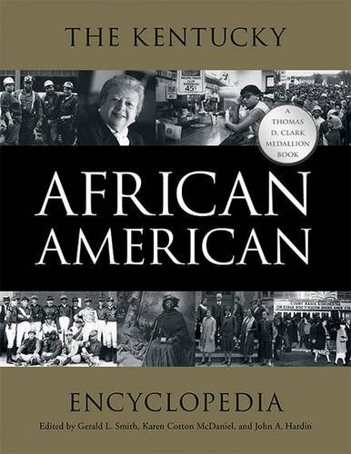 The Kentucky African American Encyclopedia (Thomas D. Clark Medallion Book)