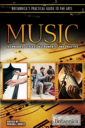 Music: Techniques, Styles, Instruments, and Practice (Britannica's Practical Guide to the Arts) PDF