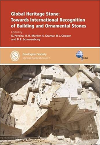 Global Heritage Stone: Towards International Recognition of Building and Ornamental Stones (Geological Society Special Publications)