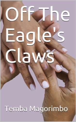 Book: Off The Eagle's Claws by Temba Magorimbo