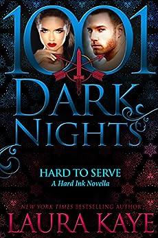 Hard to Serve:  A Hard Ink Novella by [Kaye, Laura]