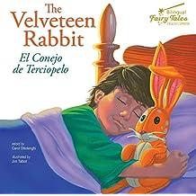 The Bilingual Fairy Tales Velveteen Rabbit, Grades 1 - 3: El Conejo de Terciopelo