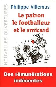 Le patron, le footballeur et le smicard : Quelle est la juste valeur du travail ? par Philippe Villemus
