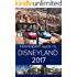 The Independent Guide to Disneyland 2017