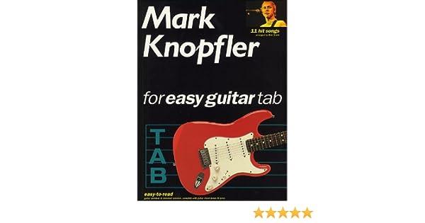 Mark Knopfler for Easy Guitar Tab: Amazon.es: Knopfler, Mark ...