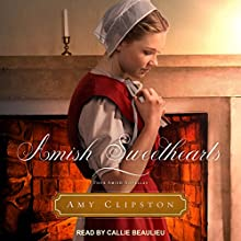 Amish Sweethearts: Four Amish Novellas Audiobook by Amy Clipston Narrated by Callie Beaulieu